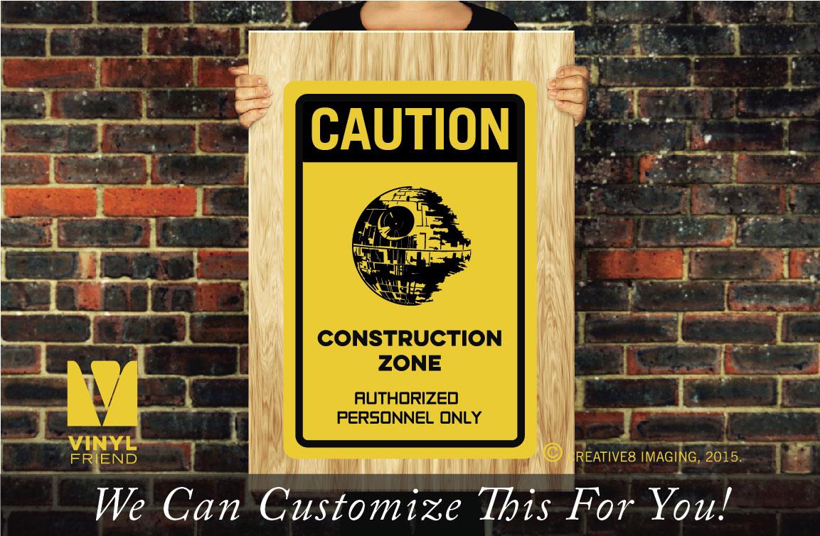 CAUTION Death star construction zone authorized personnel only vinyl ...