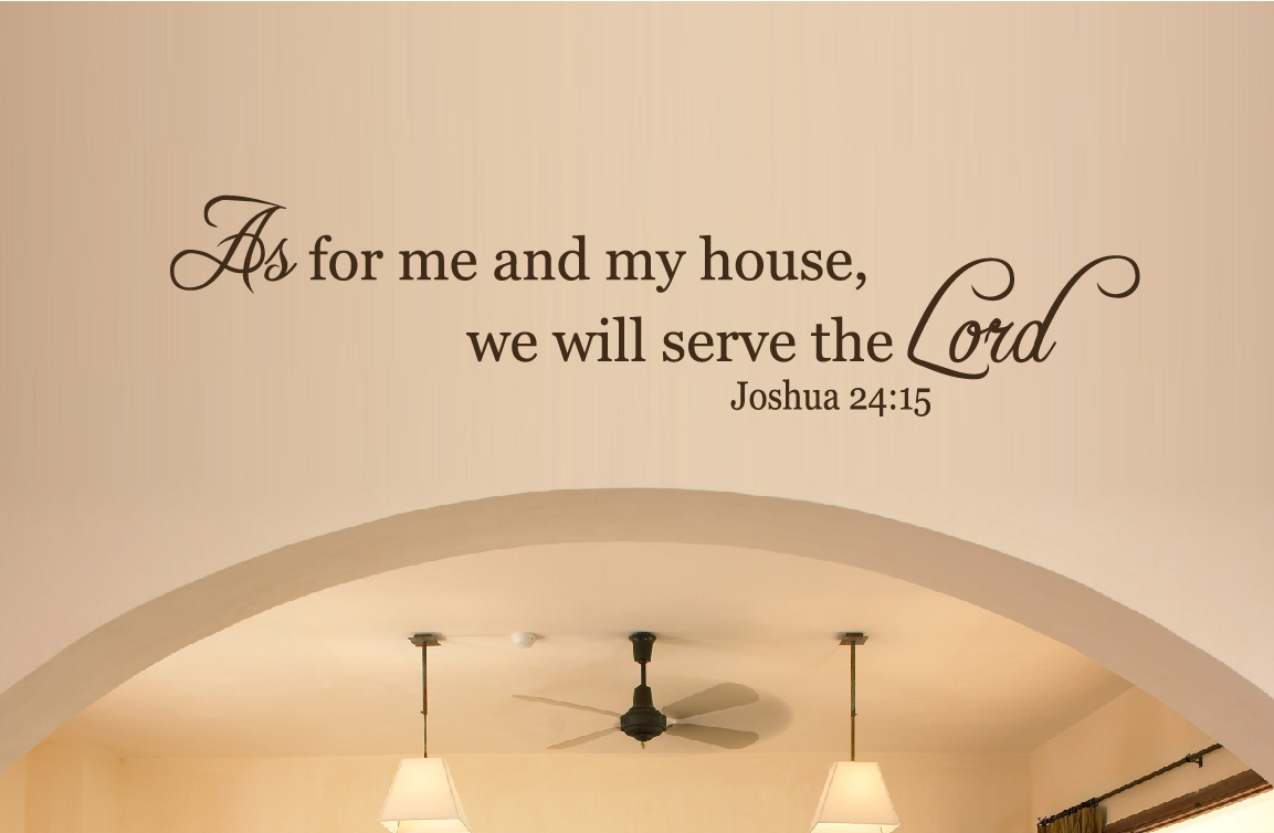Wall Decor   As For Me And My House, We Will Serve The Lord A Wall Art  Sticker Decal 2046