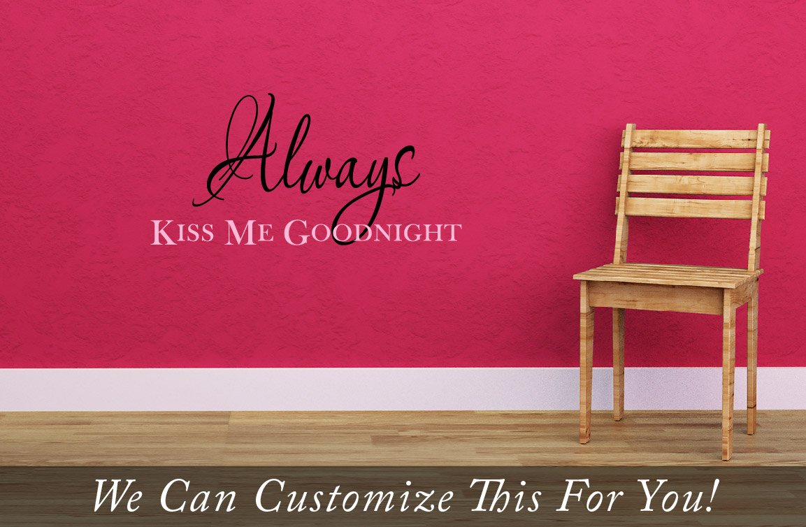 Always kiss me good night - A wall decor vinyl lettering decal in ...