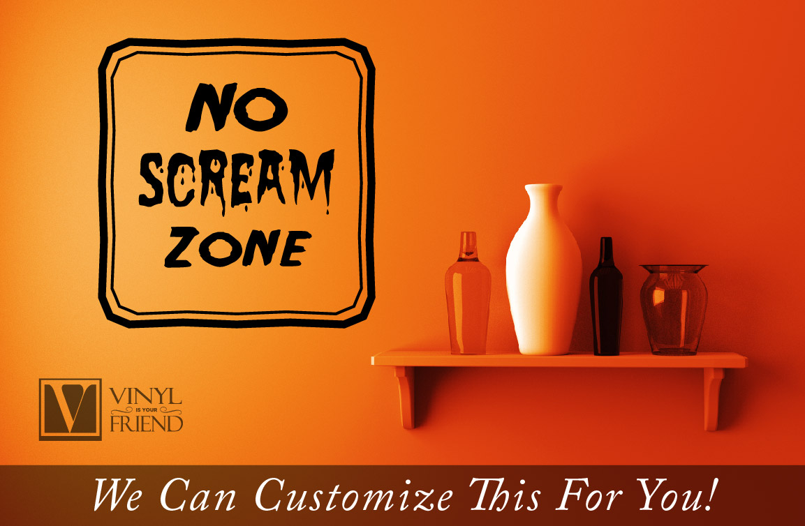 No Screaming Zone Vinyl Lettering Decal For Your Home Decor 2215