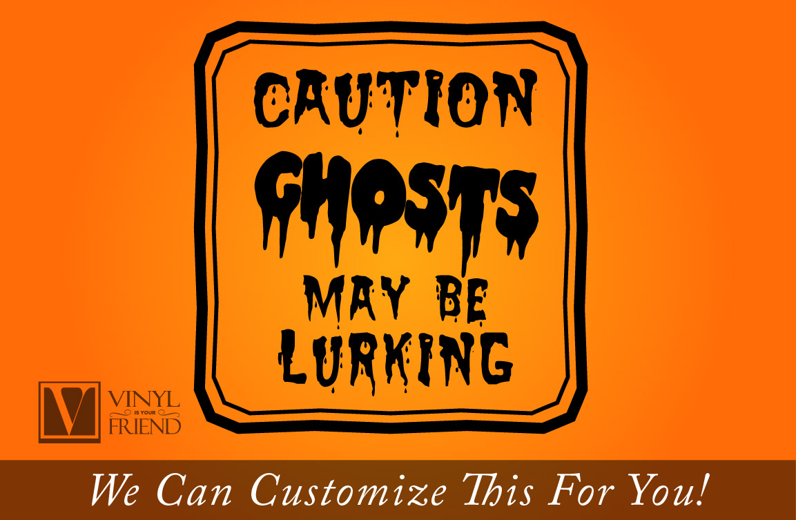 Caution Ghosts may be lurking vinyl decal lettering sign for ...