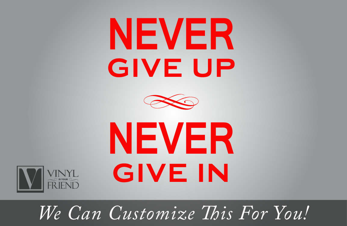 Quotes Never Give Up Never Give Up Never Give In Wall Decor Vinyl Decal Lettering Words