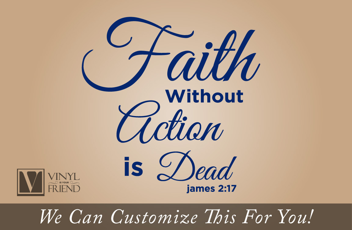 Bible Quotes On Faith Faith Without Action Is Dead Bible Quote Wall Decor Vinyl
