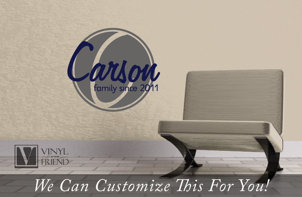 Custom Family Name Carson Family Since Year Personalize For Your - Custom wall vinyl lettering