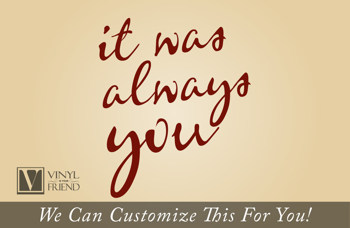 Vinyl Love Quotes Extraordinary It Was Always You Love Quote  A Wall Decor Vinyl Lettering Decal