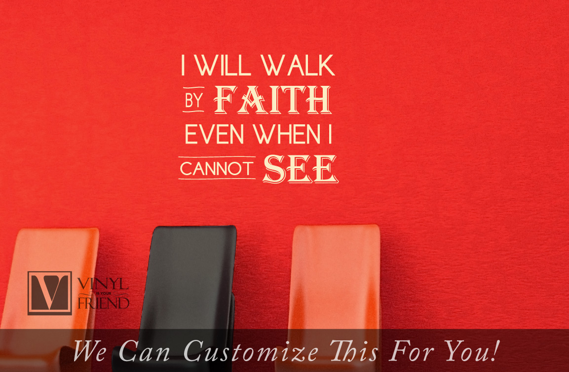 Faith Wall Decor i will walkfaith even when i cannot see religious quote - a