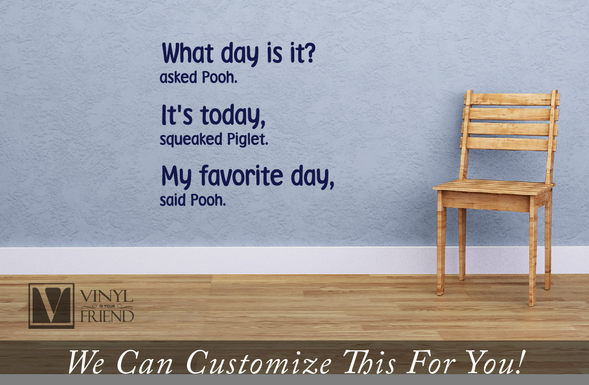What day is it asked pooh its today squeaked piglet my favorite what day is it asked pooh its today squeaked piglet my favorite day said pooh winnie the pooh wall decor vinyl lettering decal 2253 amipublicfo Images