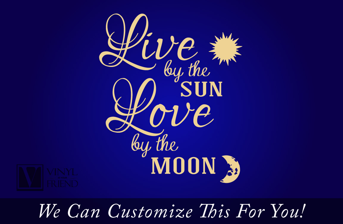 Sun And Moon Quotes Livethe Sun Lovethe Moon Wall Decor Quote Vinyl Decal