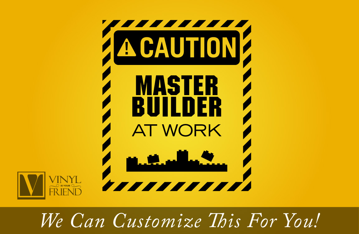 Master Builder at work with building bricks caution sign wall decor ...