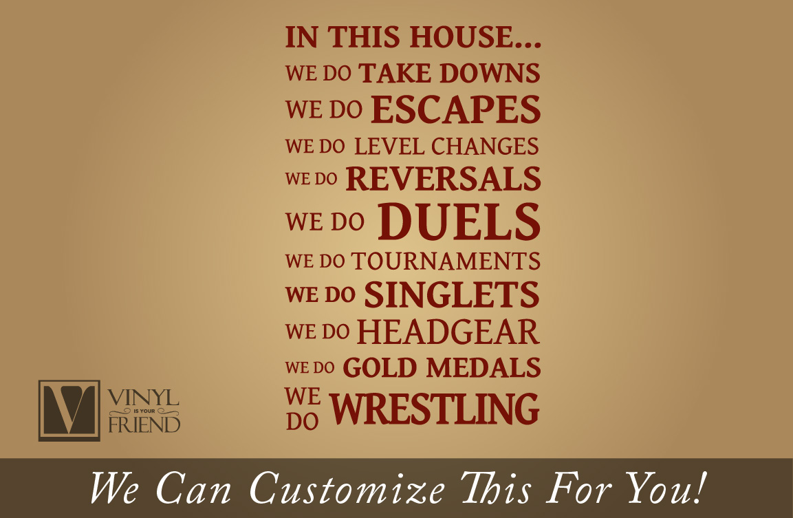 In This House We Do Wrestling Singlets Take Downs Escapes Etc A Wall Decor Vinyl Decal Lettering Word 2443