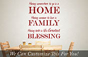 Having somewhere to go is a Home Having somone to love is Family Having both is...Greatest Blessing wall decor vinyl lettering decal 2049