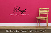 Always kiss me good night - A wall decor vinyl lettering decal in a two colors for couples and marriages in your home or bedroom 2071