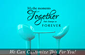 It's the Moments together that change us family wall decal 2154