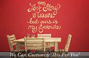 Every love story is beautiful but ours is my favorite - A wall decor vinyl lettering decal words for couples and marriages 2169