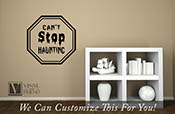 Can't Stop Haunting Halloween wall vinyl decal sign for home decor 2214