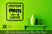 Caution Ghosts may be lurking vinyl decal lettering sign for halloween 2216