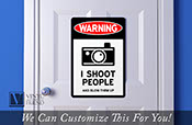 WARNING sign I shoot people and blow them up traffic / road sign an acrylic sign for wall decor for photographers and studios 2450