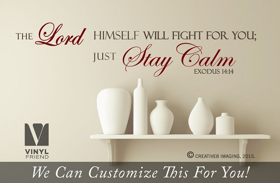 The Lord himself will fight for you just stay calm bible quote exodus 14:14 vinyl lettering decal wall decor 2491