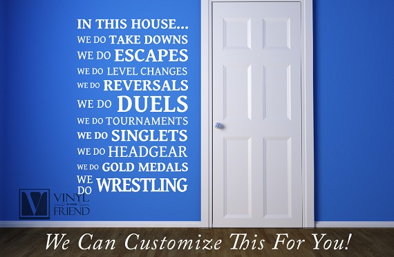 In this house we do wrestling we do singlets we do take downs we do escapes...etc  - a wall decor vinyl decal lettering word 2443