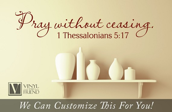decor - Pray without ceasing 1 thessalonians 5:17 bible verse ...