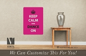 Keep Calm and dance on - car decal vinyl sticker or wall decal 2490