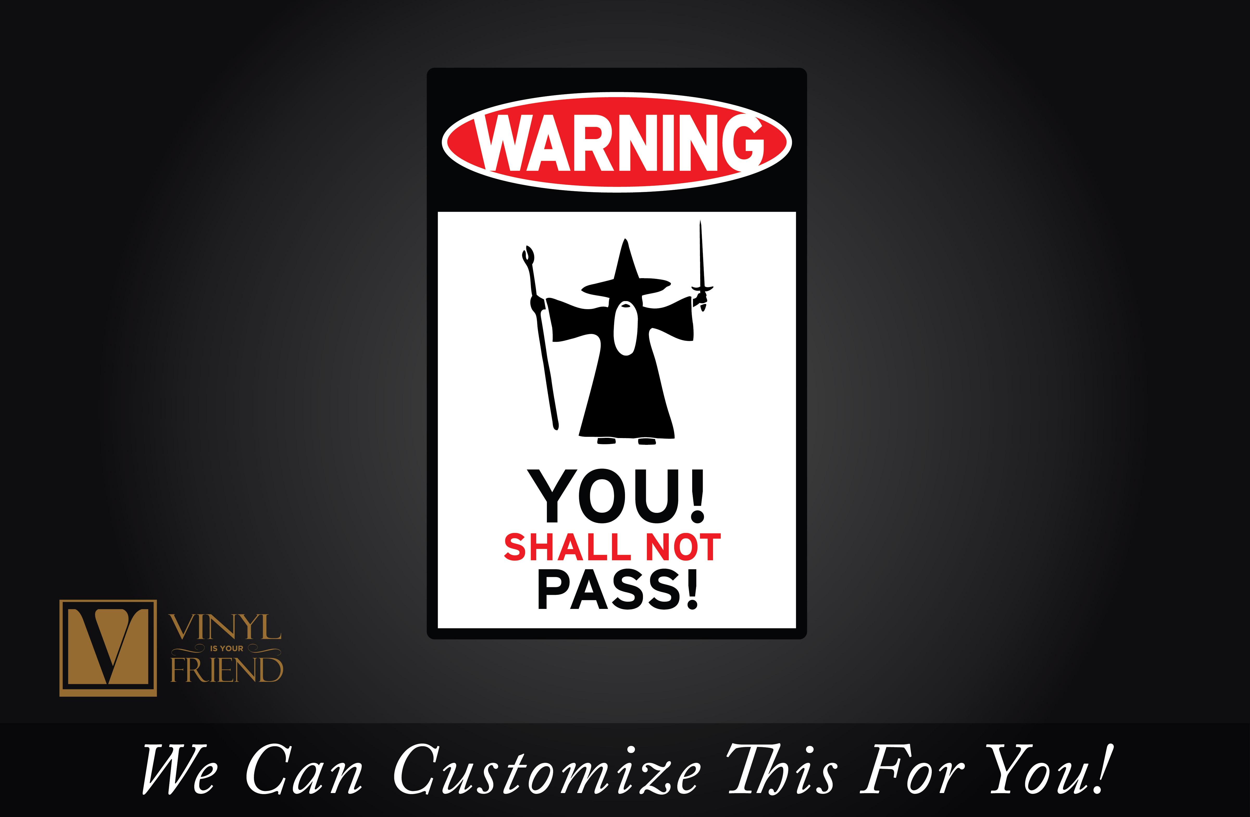 WARNING You Shall not Pass! Gandolf traffic / road sign an ...